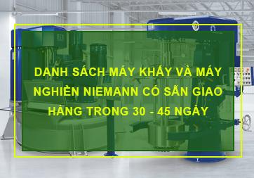 Danh sách máy khuấy, máy nghiền Niemann có sẵn có thể giao trong 30 đến 45 ngày